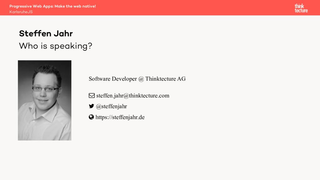 KarlsruheJS Progressive Web Apps: Make the web ...