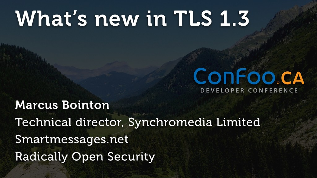 What's new in TLS 1.3 Marcus Bointon Technical ...