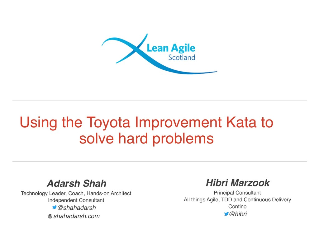 Using the Toyota Improvement Kata to solve hard...