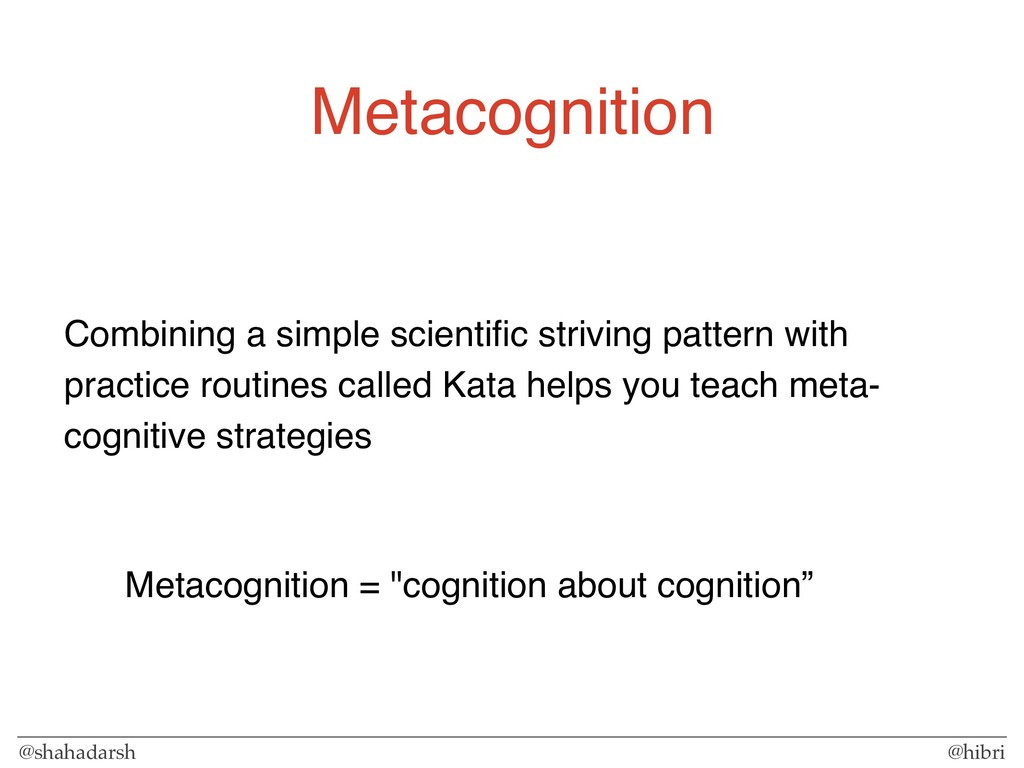 @shahadarsh @hibri Metacognition Combining a si...