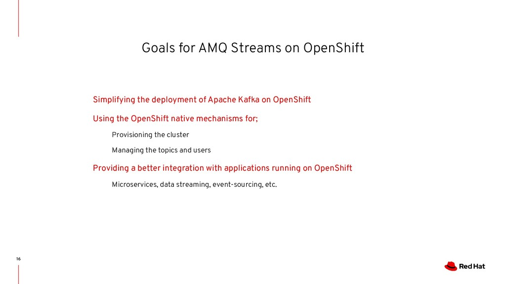 Goals for AMQ Streams on OpenShift 16 Simplifyi...