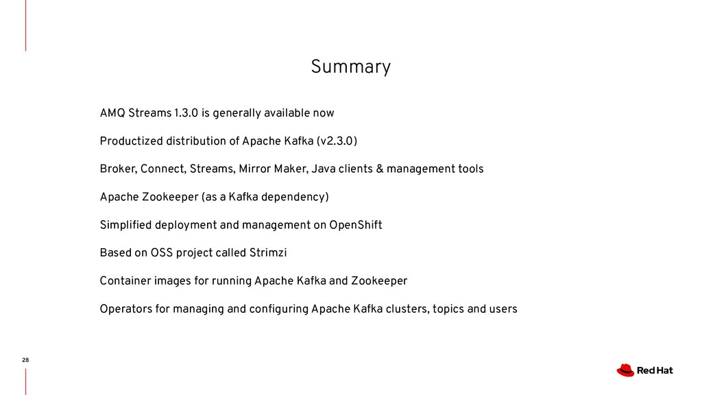 Summary 28 AMQ Streams 1.3.0 is generally avail...