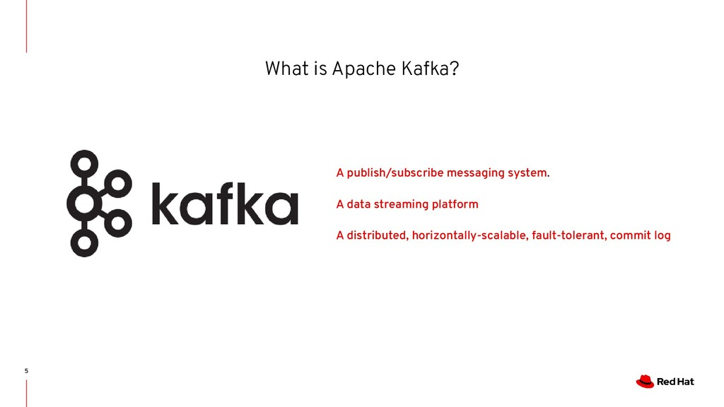 What is Apache Kafka? 5 A publish/subscribe mes...