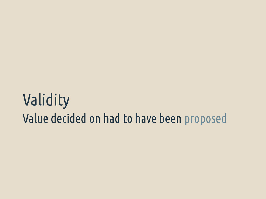Value decided on had to have been proposed Vali...