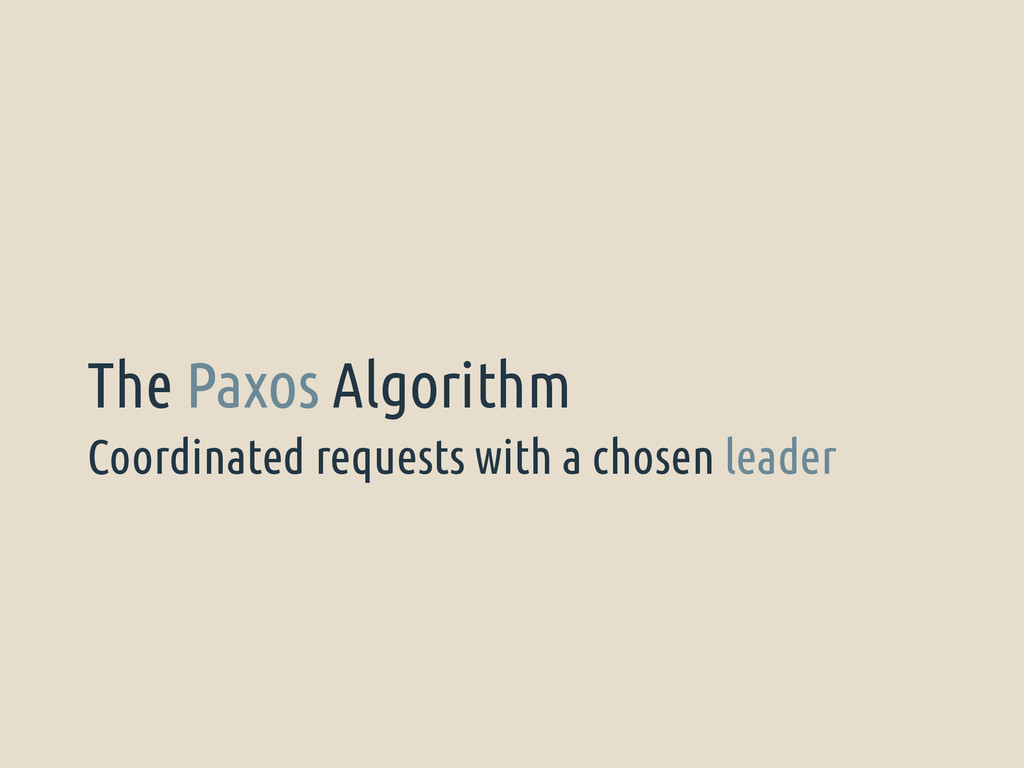 Coordinated requests with a chosen leader The P...