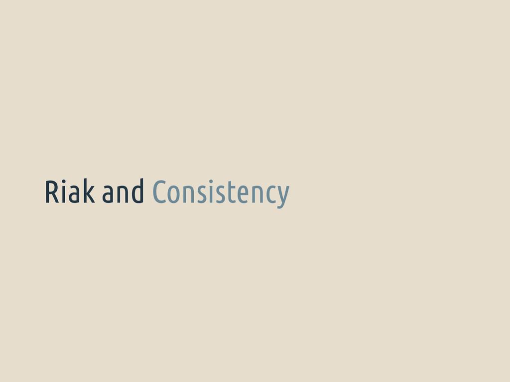 Riak and Consistency