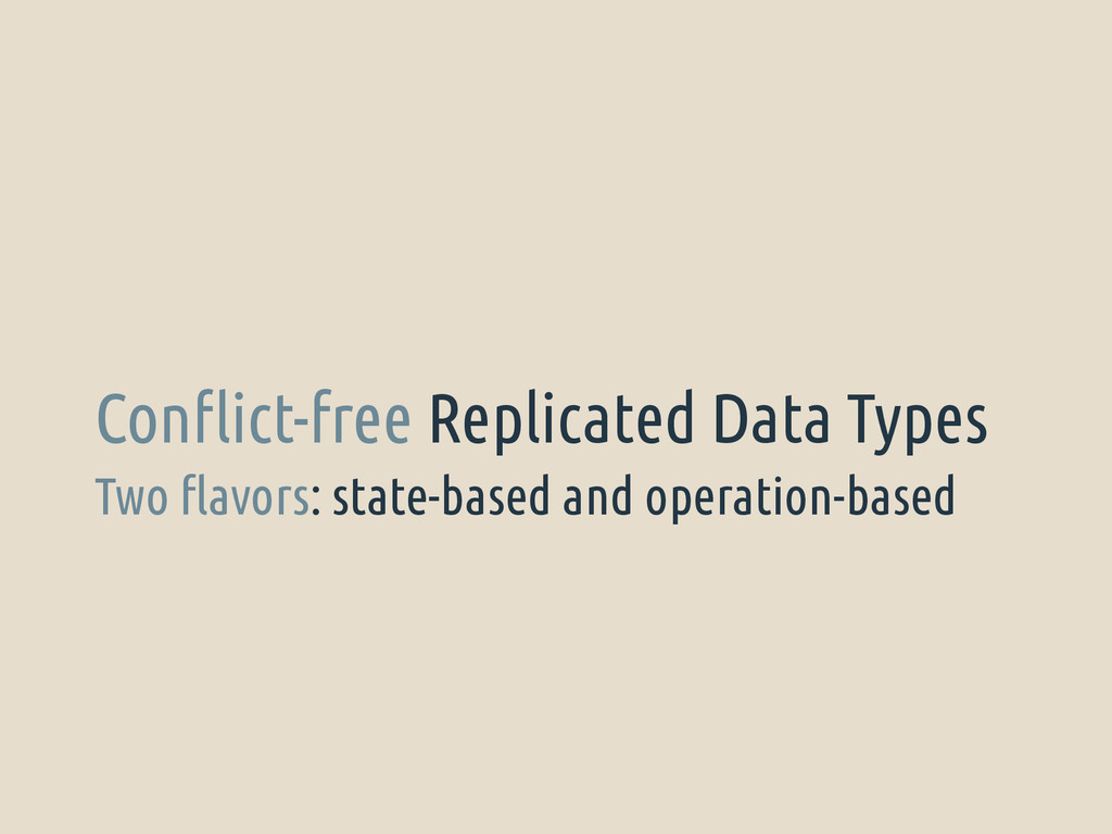 Two flavors: state-based and operation-based Co...