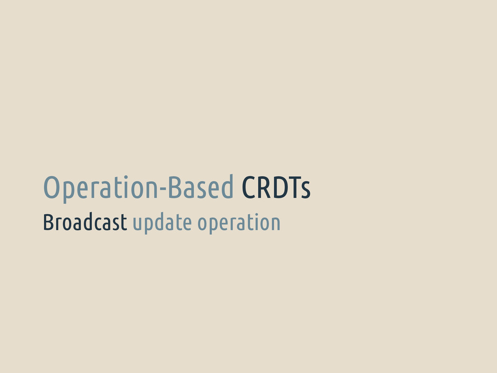 Broadcast update operation Operation-Based CRDTs