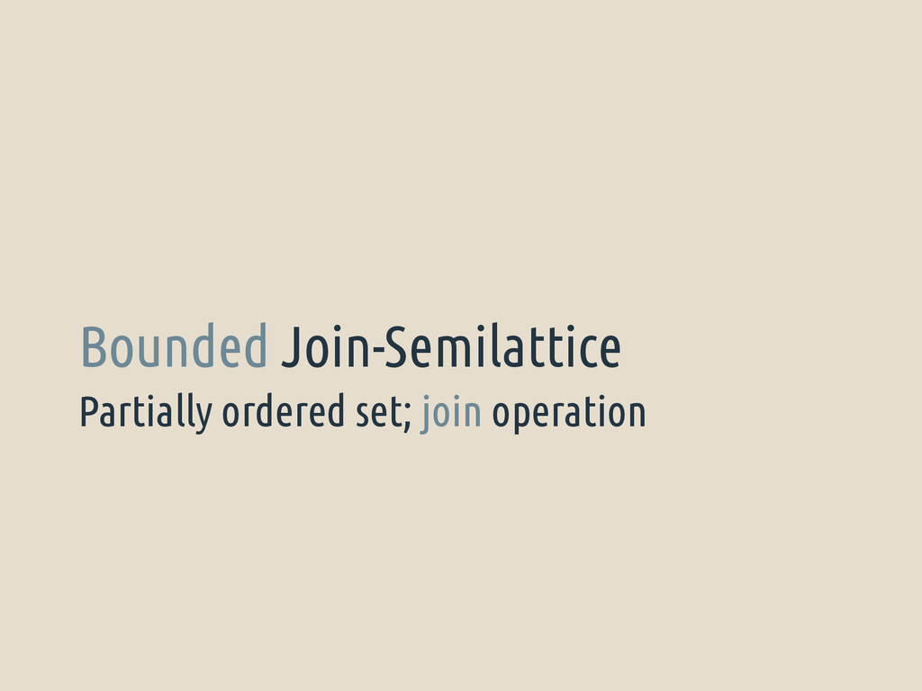 Partially ordered set; join operation Bounded J...