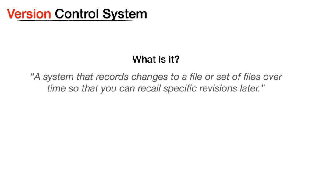 """""""A system that records changes to a file or set ..."""