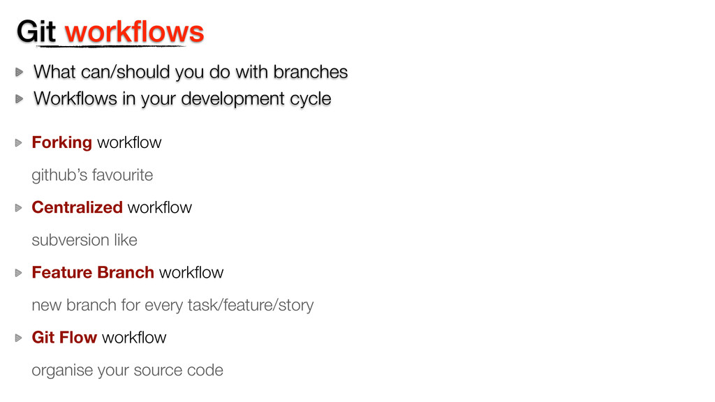 Git workflows What can/should you do with branch...