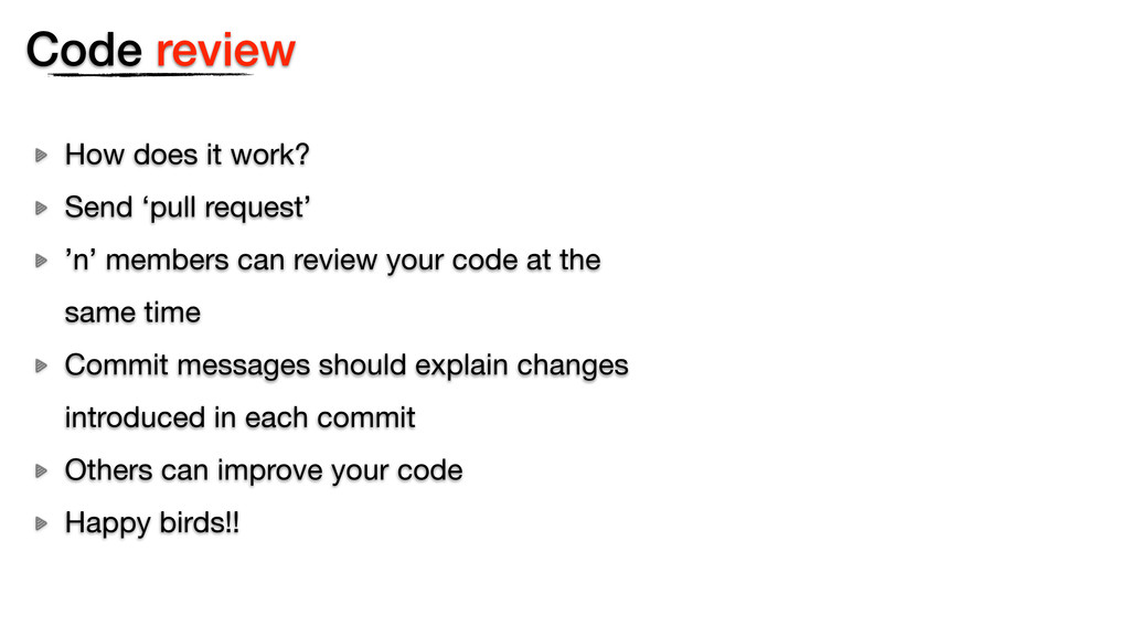 Code review How does it work? Send 'pull reques...