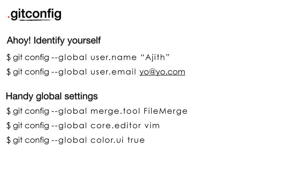 ".gitconfig $ git config --global user.name ""Ajit..."