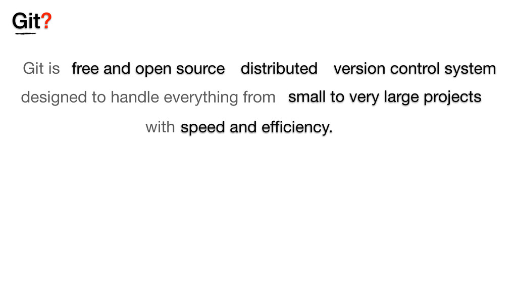 Git is free and open source distributed version...