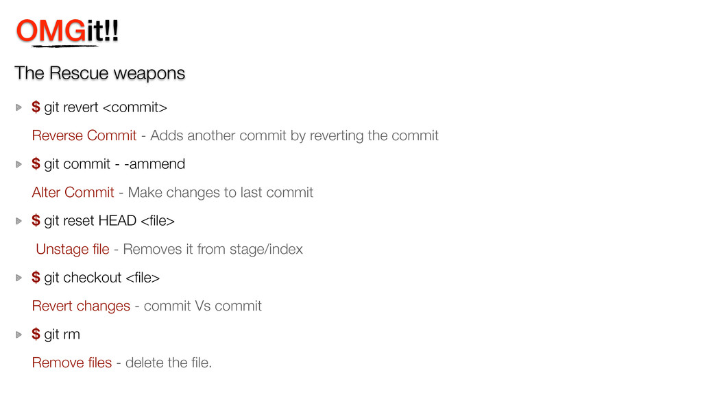 OMGit!! The Rescue weapons $ git revert <commit...