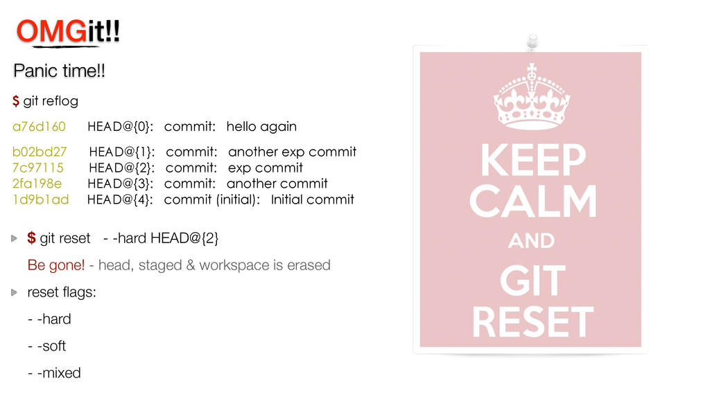 OMGit!! Panic time!! $ git reset - -hard HEAD@{...