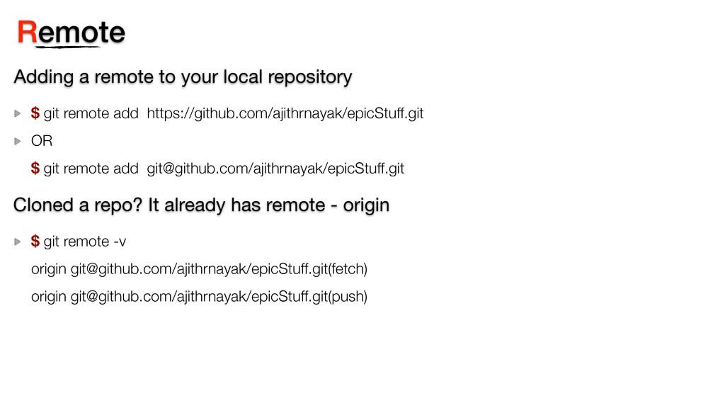 Remote Adding a remote to your local repository...