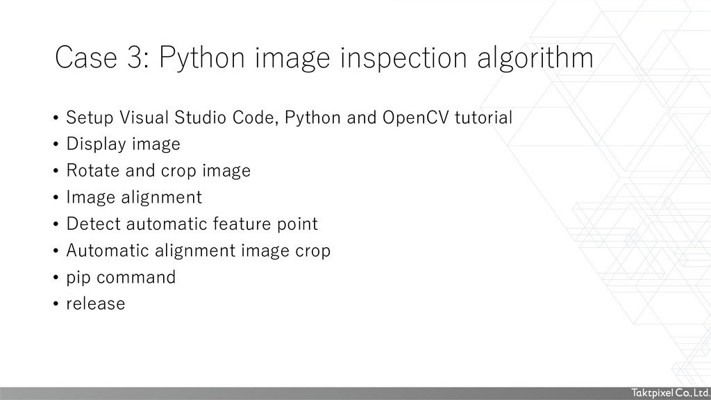 Case 3: Python image inspection algorithm • Set...