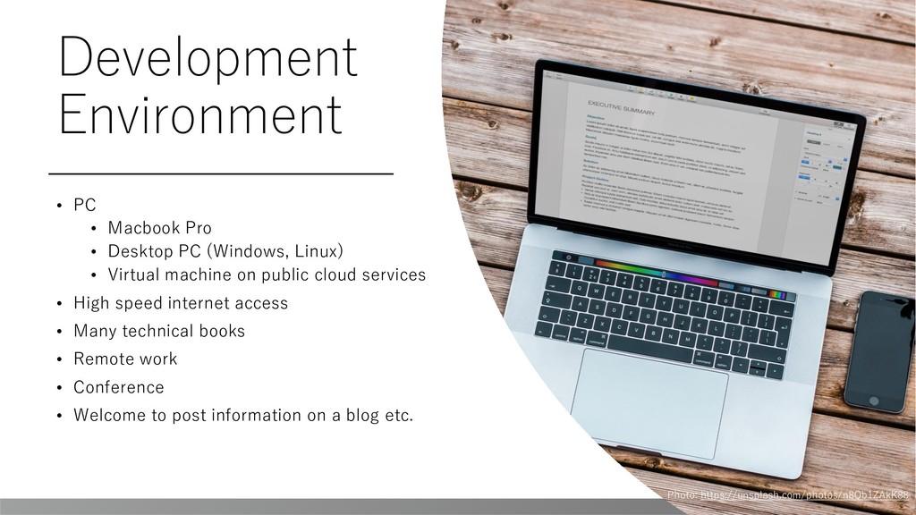 Development Environment • PC • Macbook Pro • De...