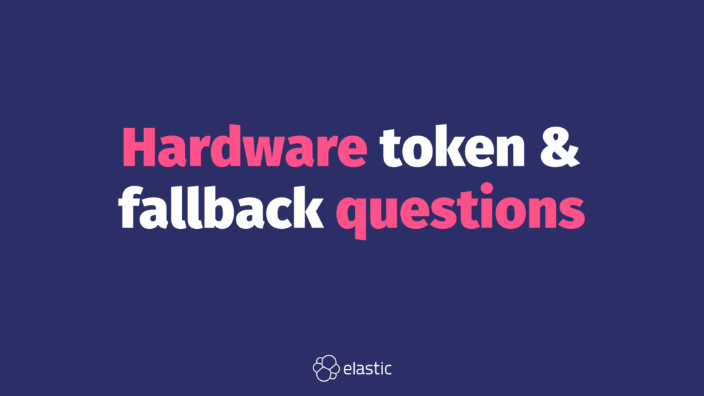 Hardware token & fallback questions