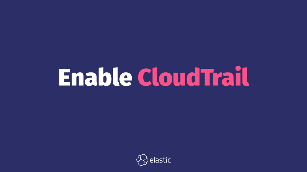Enable CloudTrail