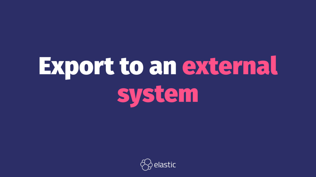Export to an external system