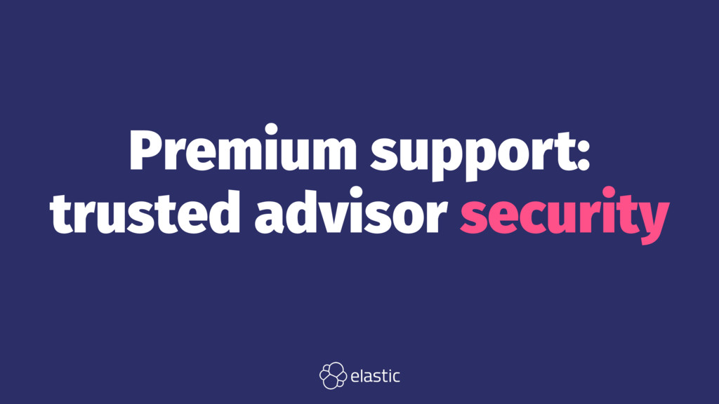 Premium support: trusted advisor security