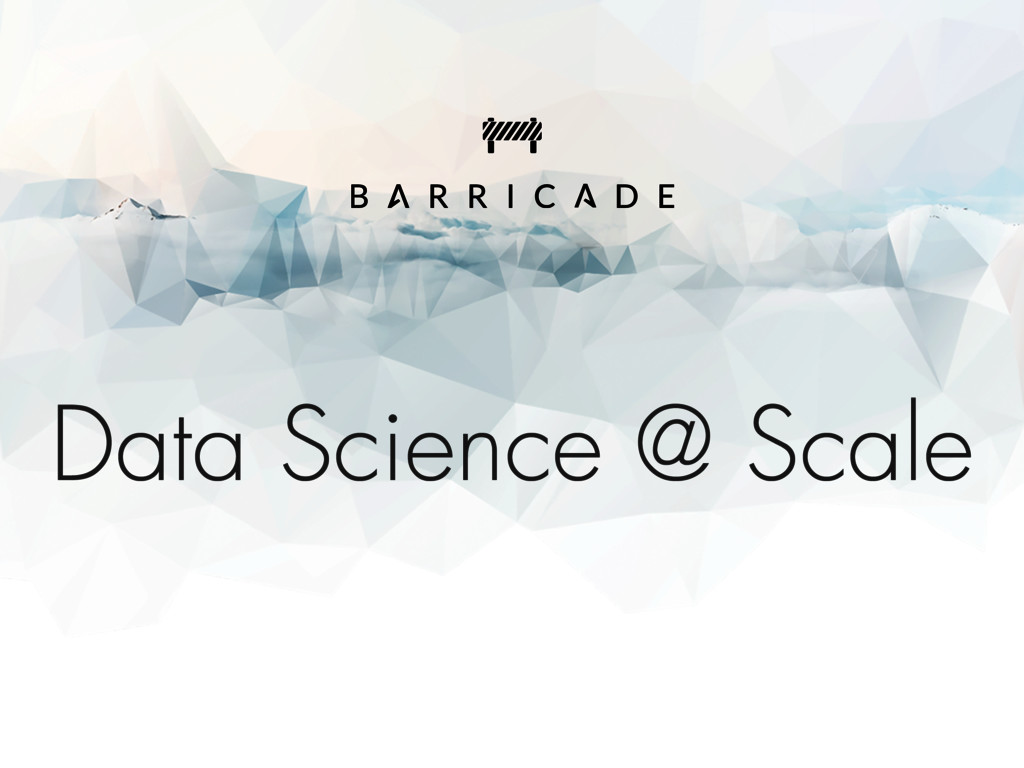 Data Science @ Scale
