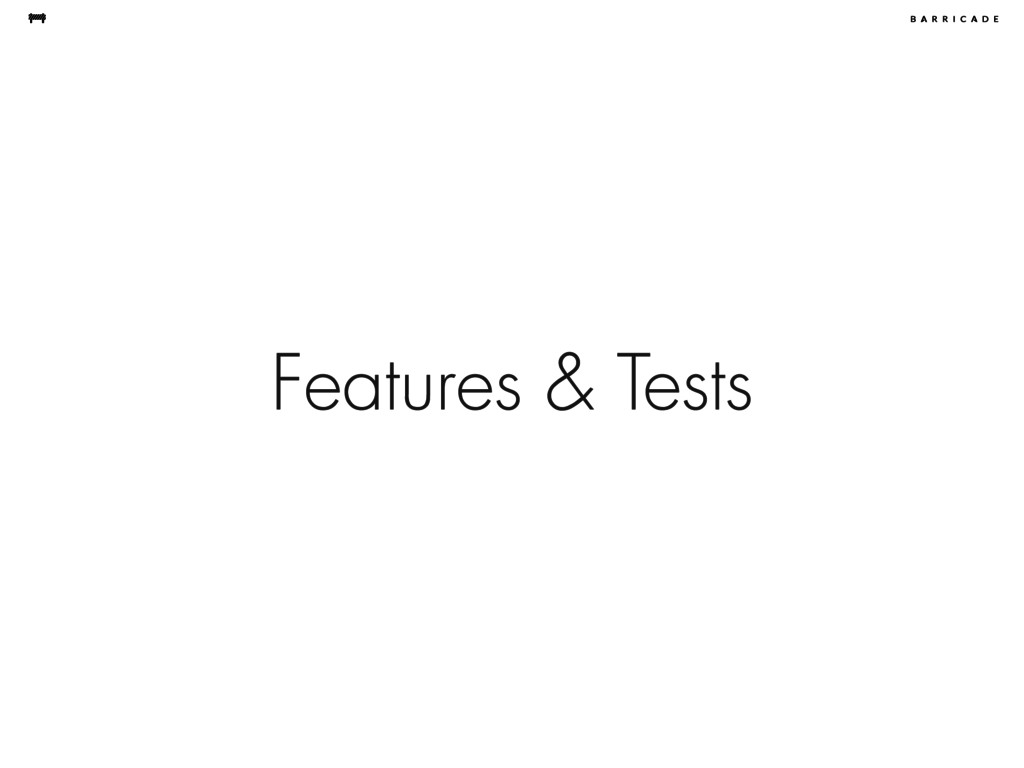 Features & Tests