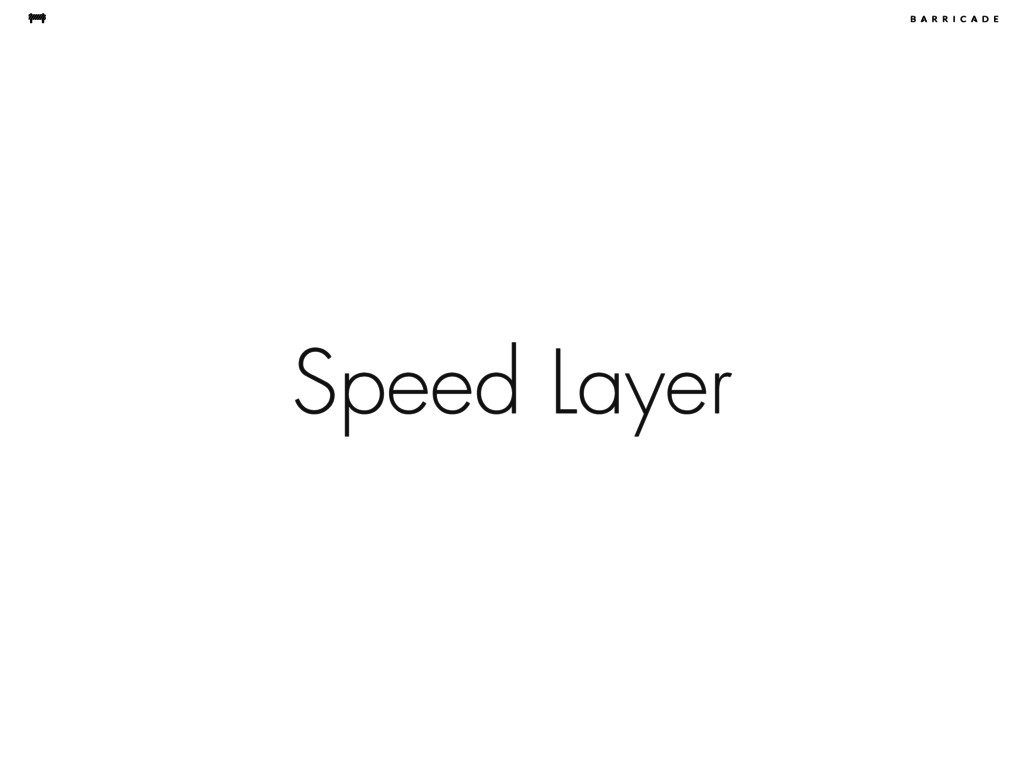 Speed Layer