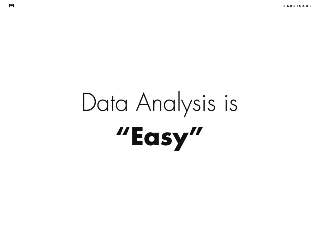 "Data Analysis is ""Easy"""