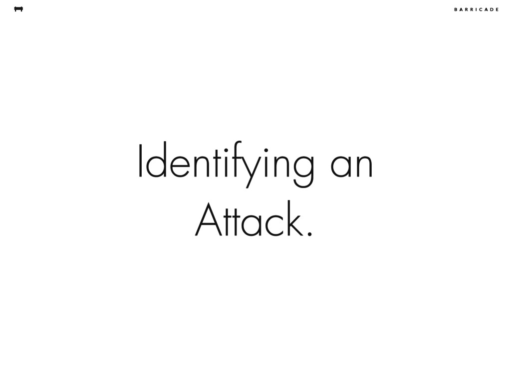 Identifying an Attack.