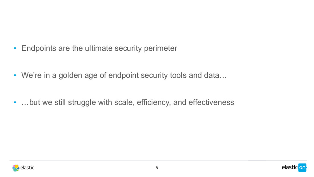 8 • Endpoints are the ultimate security perimet...