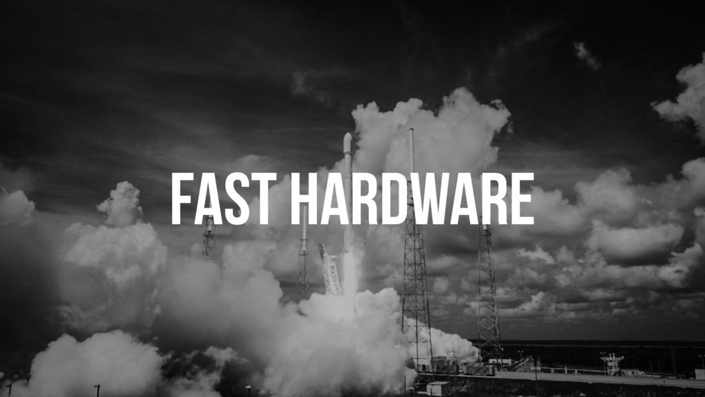 FAST HARDWARE