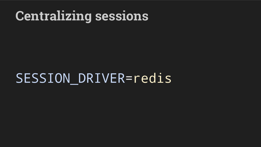 Centralizing sessions SESSION_DRIVER=redis