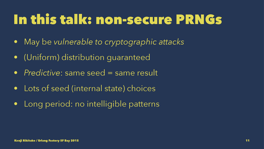 In this talk: non-secure PRNGs • May be vulnera...