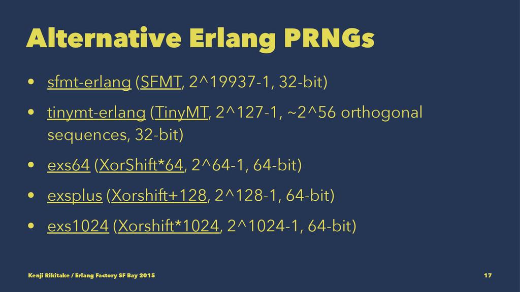 Alternative Erlang PRNGs • sfmt-erlang (SFMT, 2...