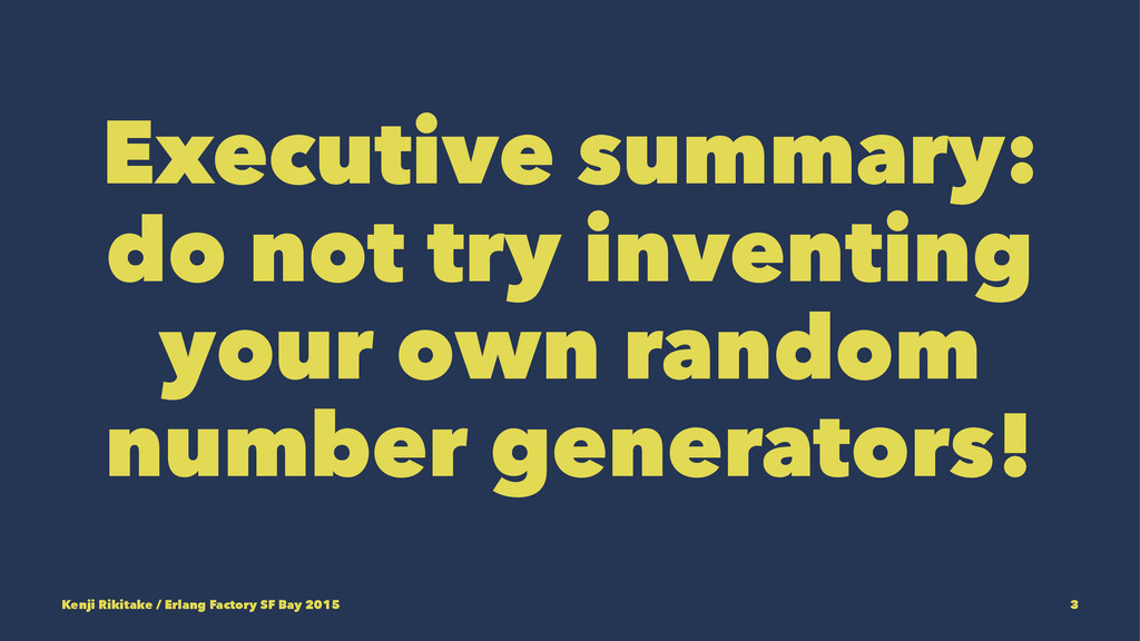 Executive summary: do not try inventing your ow...