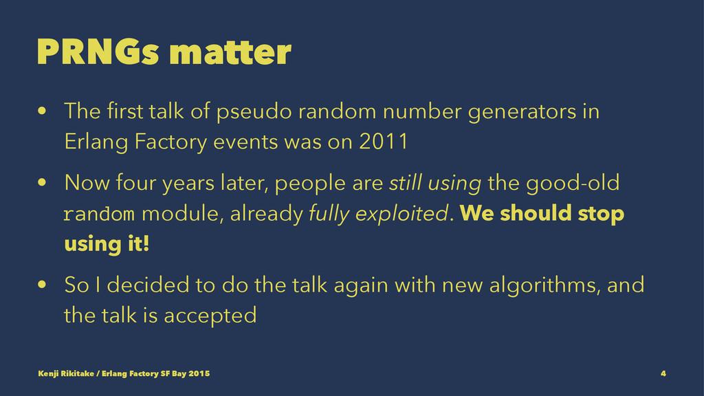 PRNGs matter • The first talk of pseudo random n...