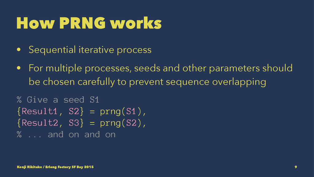 How PRNG works • Sequential iterative process •...