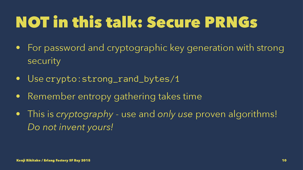 NOT in this talk: Secure PRNGs • For password a...