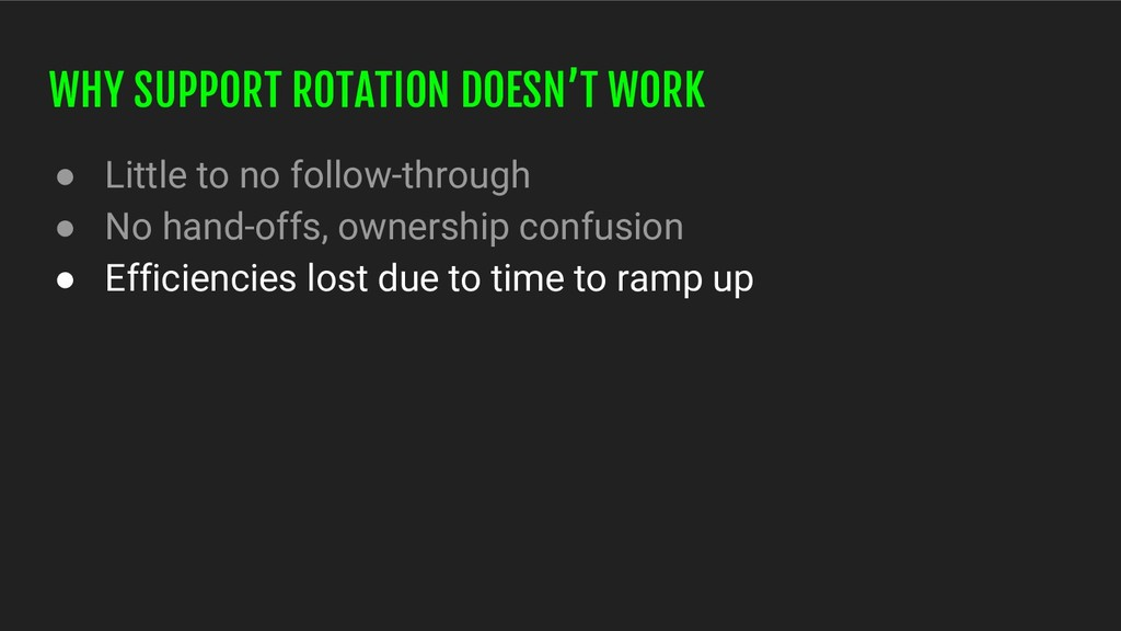WHY SUPPORT ROTATION DOESN'T WORK ● Little to n...