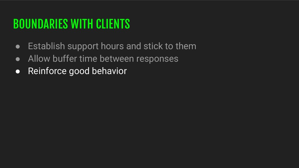 BOUNDARIES WITH CLIENTS ● Establish support hou...