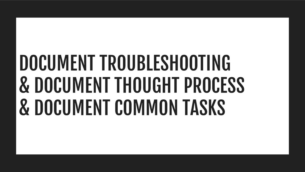 DOCUMENT TROUBLESHOOTING & DOCUMENT THOUGHT PRO...