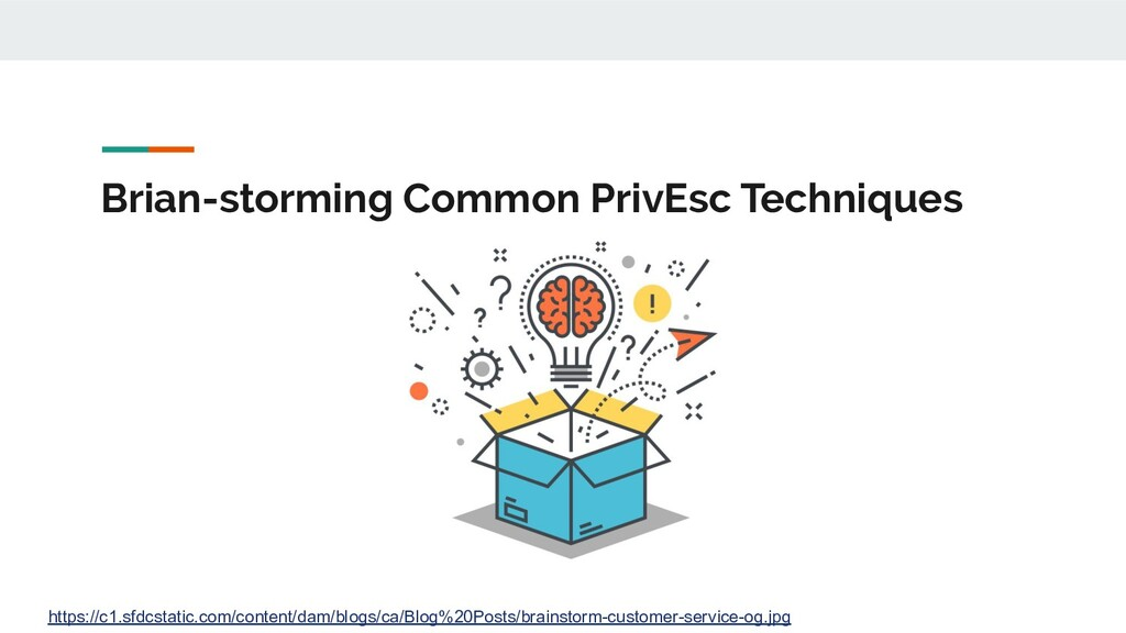 Brian-storming Common PrivEsc Techniques https:...