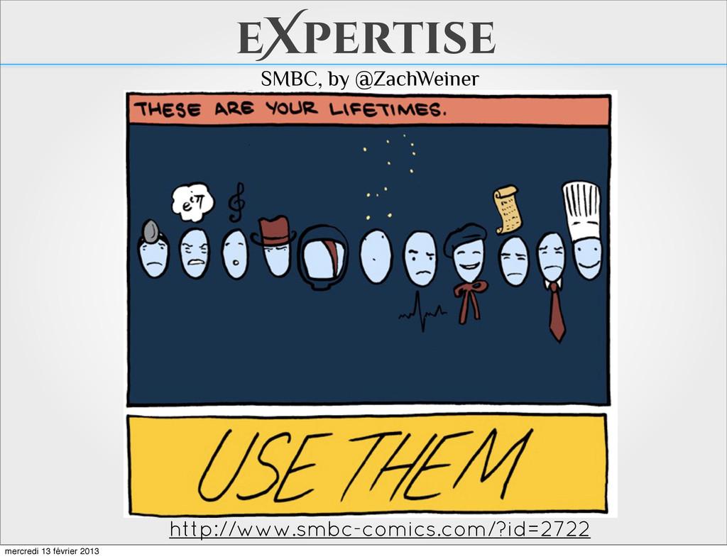 eXpertise http://www.smbc-comics.com/?id=2722 S...