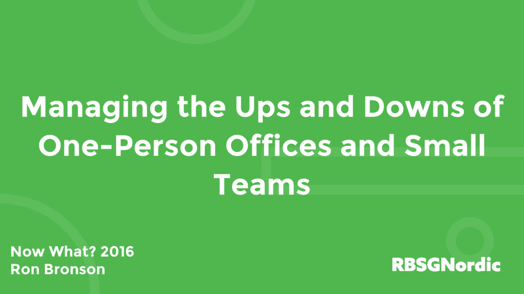 Managing the Ups and Downs of One-Person Office...