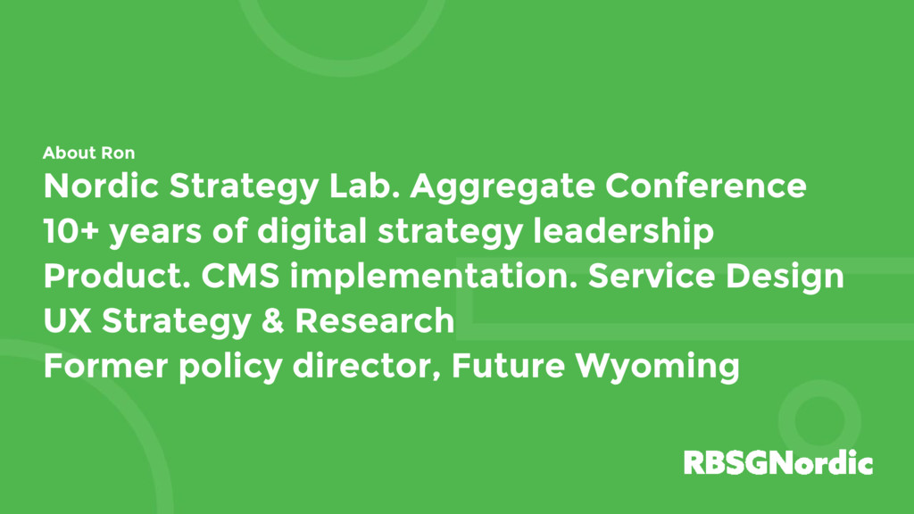 About Ron Nordic Strategy Lab. Aggregate Confer...