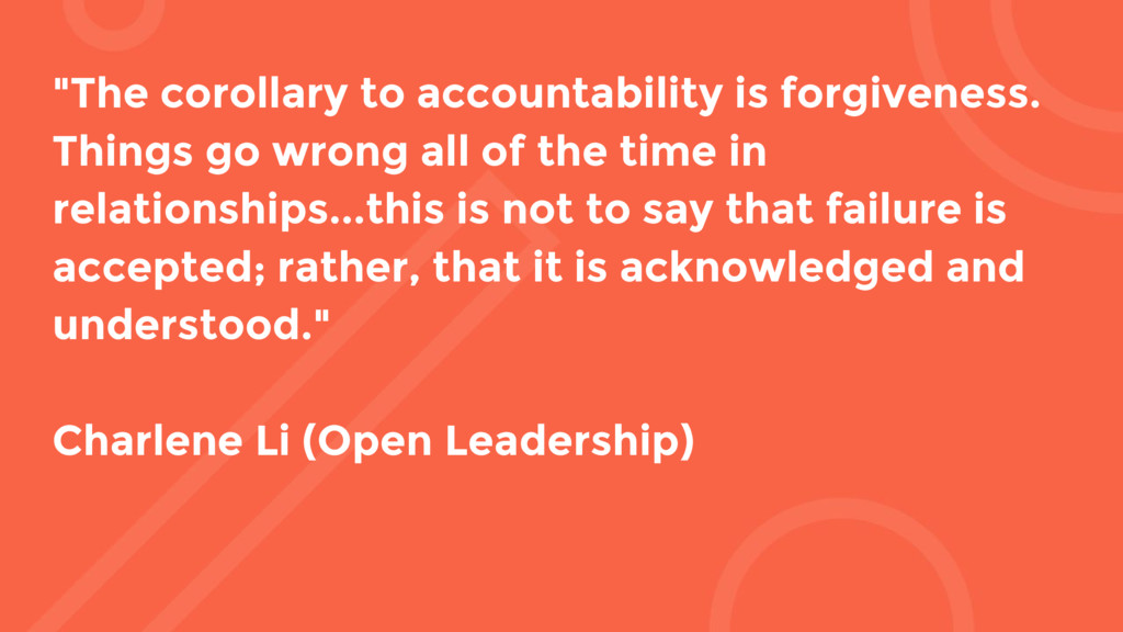 """The corollary to accountability is forgiveness..."
