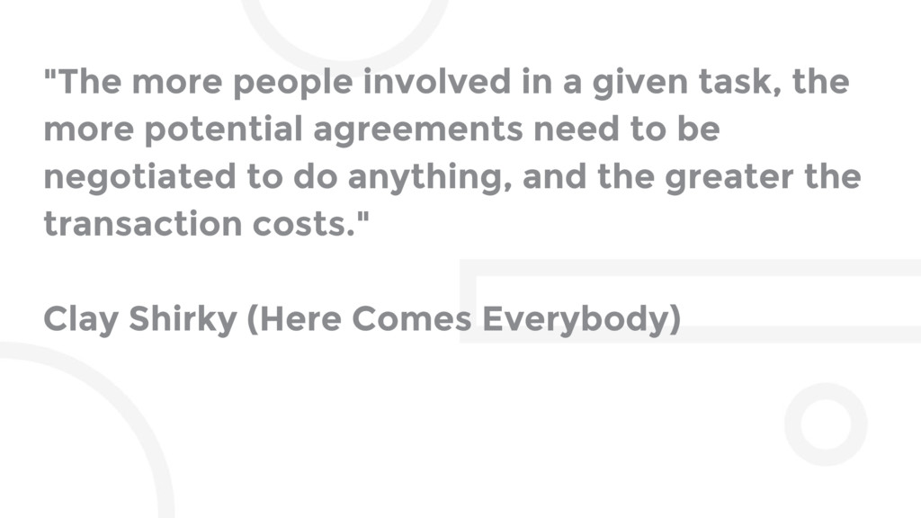 """The more people involved in a given task, the ..."